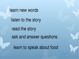 learn new words listen to the story read the story ask and answer questions
