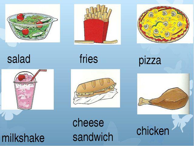 salad fries pizza milkshake chicken cheese sandwich