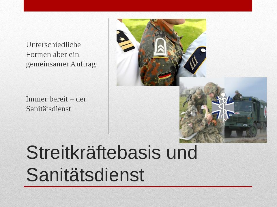 Streitkräftebasis und Sanitätsdienst Unterschiedliche Formen aber ein gemeins...
