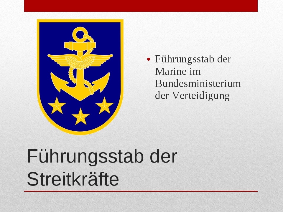 Führungsstab der Streitkräfte Führungsstab der Marine im Bundesministerium de...