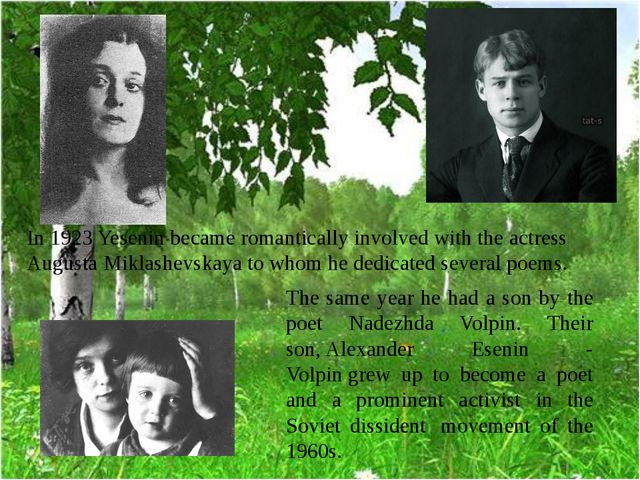 In 1923 Yesenin became romantically involved with the actress Augusta Miklash...