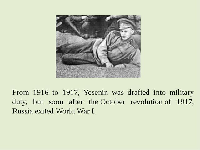 From 1916 to 1917, Yesenin was drafted into military duty, but soon after the...