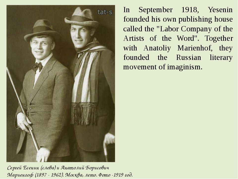 "In September 1918, Yesenin founded his own publishing house called the ""Labor..."