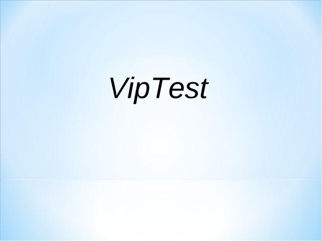 VipTest