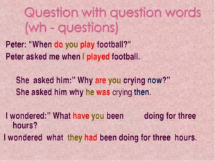 "Peter: ""When do you play football?"" Peter asked me when I played football. S"