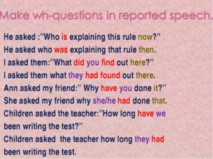 """He asked :""""Who is explaining this rule now?"""" He asked who was explaining that"""