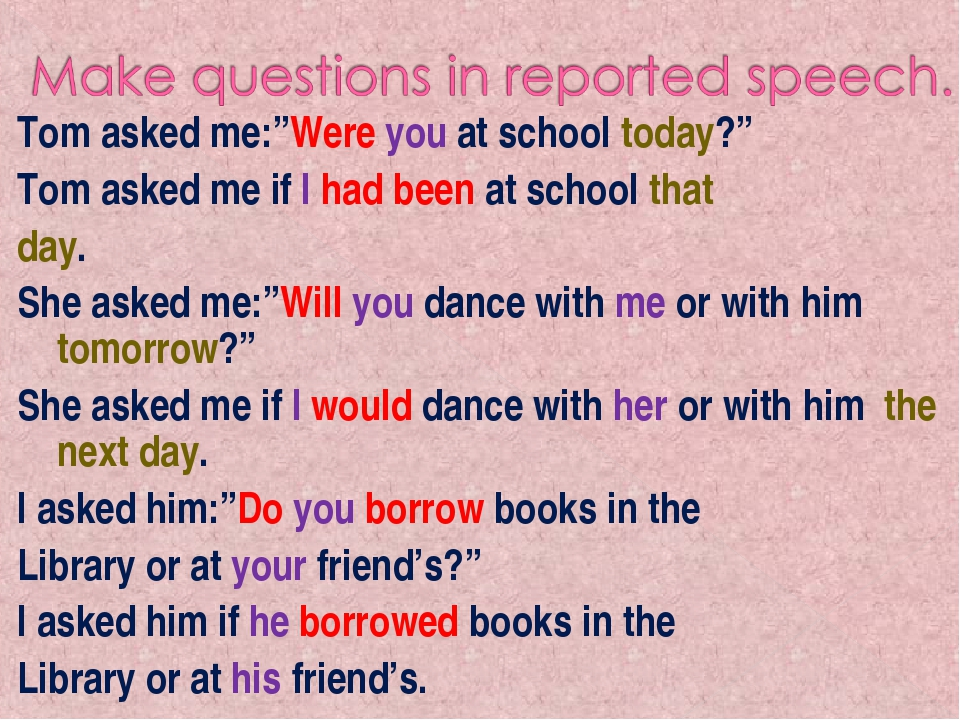 "Tom asked me:""Were you at school today?"" Tom asked me if I had been at school..."