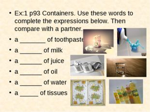 Ex:1 p93 Containers. Use these words to complete the expressions below. Then