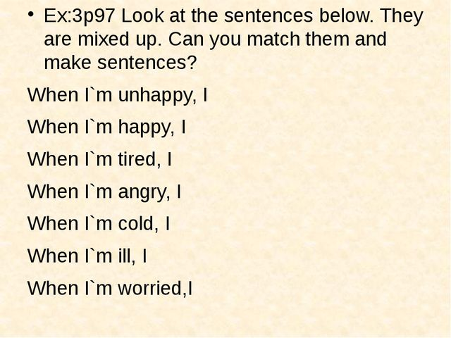 Ex:3p97 Look at the sentences below. They are mixed up. Can you match them a...