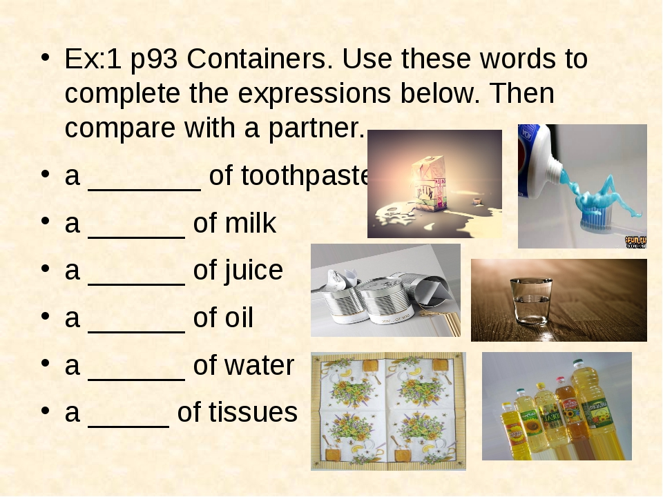 Ex:1 p93 Containers. Use these words to complete the expressions below. Then...