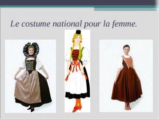 Le costume national pour la femme.