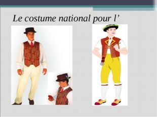 Le costume national pour l' homme.