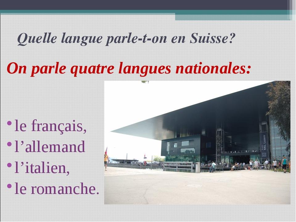 Quelle langue parle-t-on en Suisse? On parle quatre langues nationales: le f...