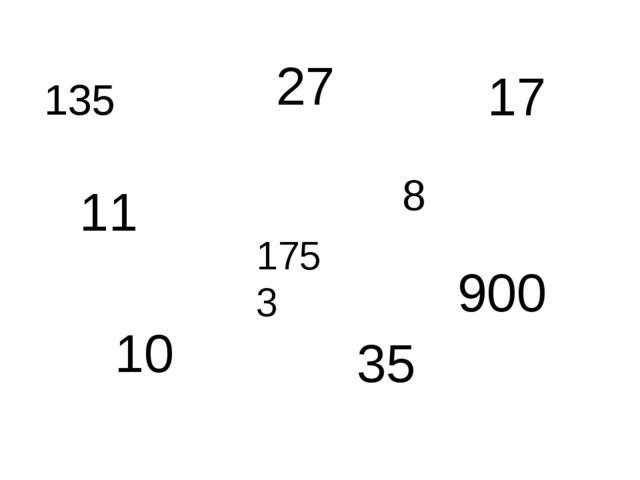 135 27 17 10 35 900 11 1753 8