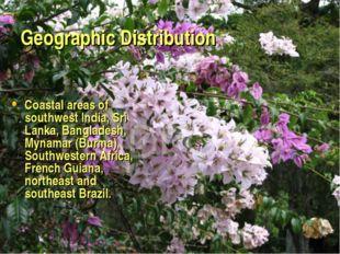 Geographic Distribution Coastal areas of southwest India, Sri Lanka, Banglade