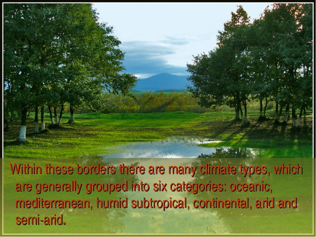 Within these borders there are many climate types, which are generally group...