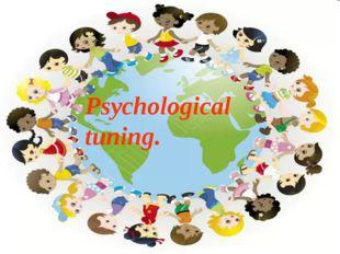 Психологиялық дайындық Psychological tuning.
