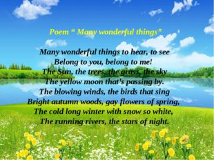 """Poem """" Many wonderful things"""" Many wonderful things to hear, to see Belong t"""