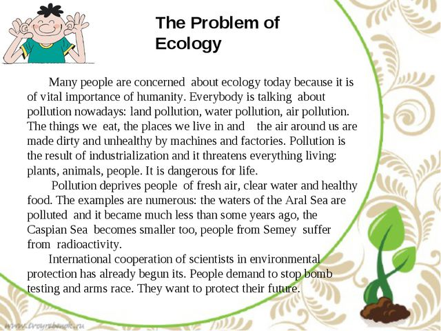 The Problem of Ecology Many people are concerned about ecology today because...