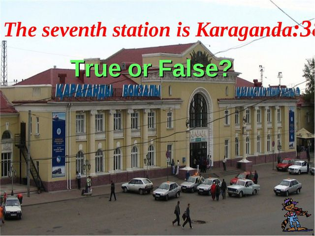 The seventh station is Karaganda:38 True or False?