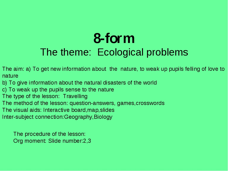 8-form The theme: Ecological problems The aim: a) To get new information abou...