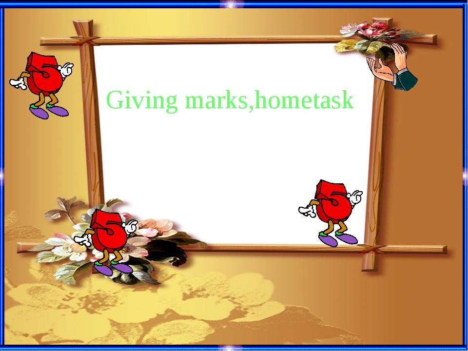 Giving marks,hometask