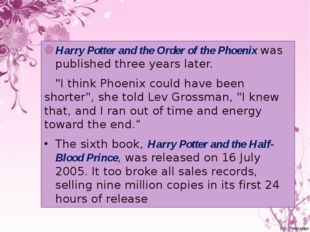 """Harry Potter and the Order of the Phoenix was published three years later. """"I"""