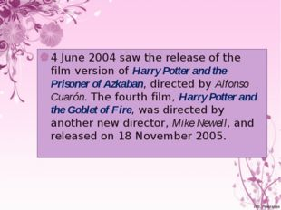 4 June 2004 saw the release of the film version of Harry Potter and the Priso