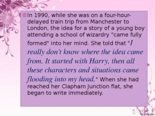 In 1990, while she was on a four-hour-delayed train trip from Manchester to L