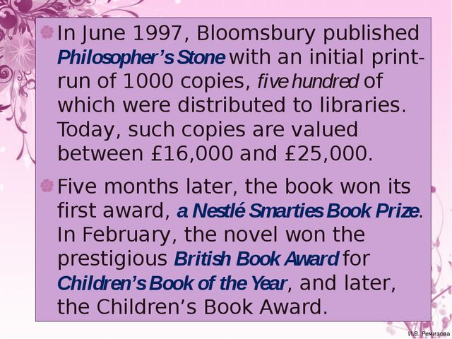 In June 1997, Bloomsbury published Philosopher's Stone with an initial print-...