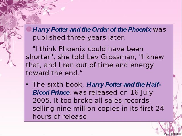 """Harry Potter and the Order of the Phoenix was published three years later. """"I..."""