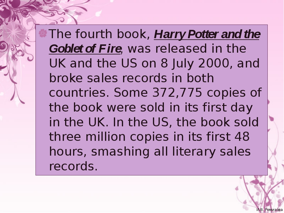 The fourth book, Harry Potter and the Goblet of Fire, was released in the UK...