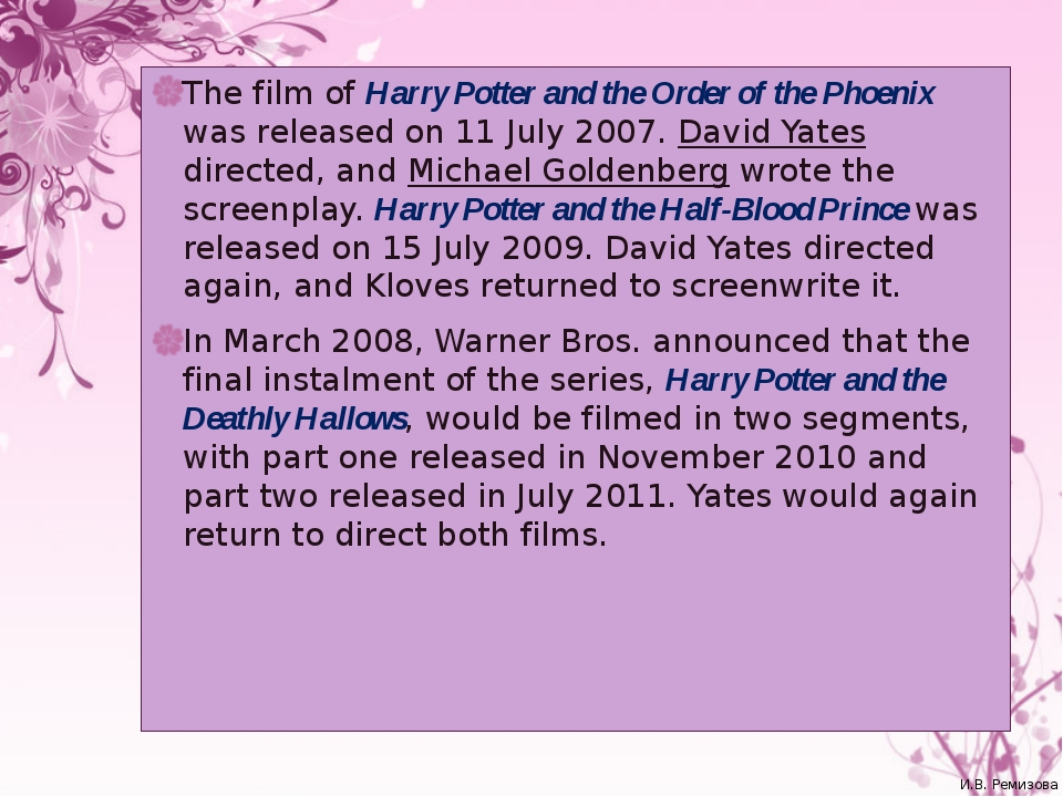 The film of Harry Potter and the Order of the Phoenix was released on 11 July...