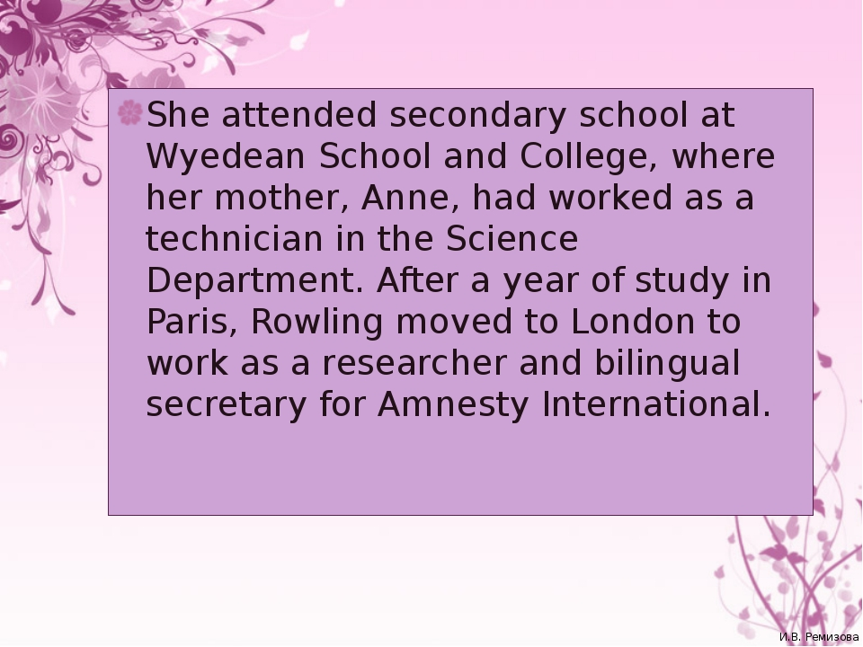 She attended secondary school at Wyedean School and College, where her mother...