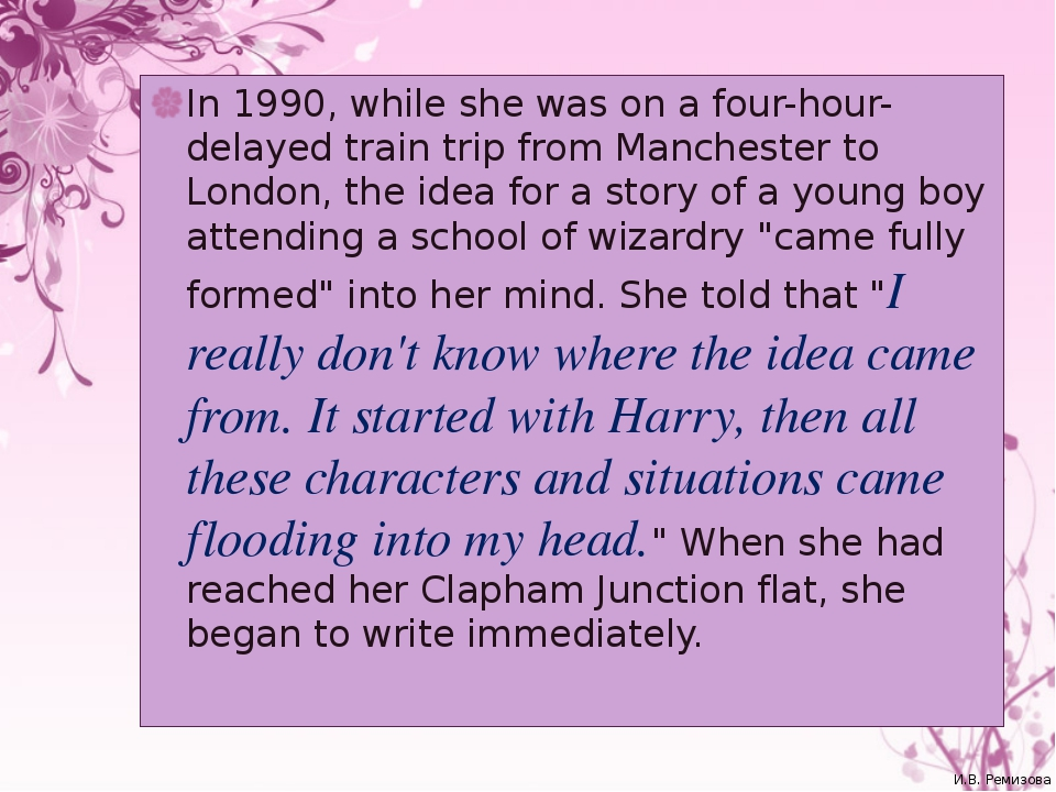 In 1990, while she was on a four-hour-delayed train trip from Manchester to L...