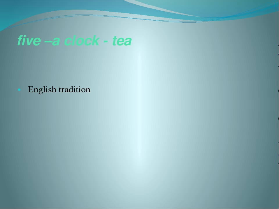five –a clock - tea English tradition