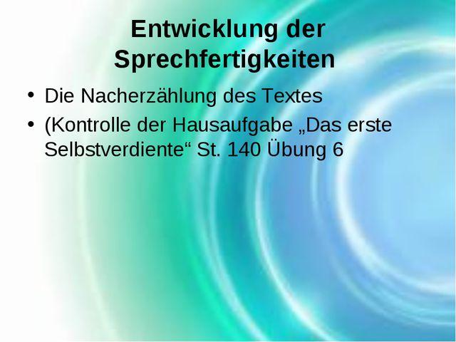 Entwicklung der Sprechfertigkeiten Die Nacherzählung des Textes (Kontrolle de...