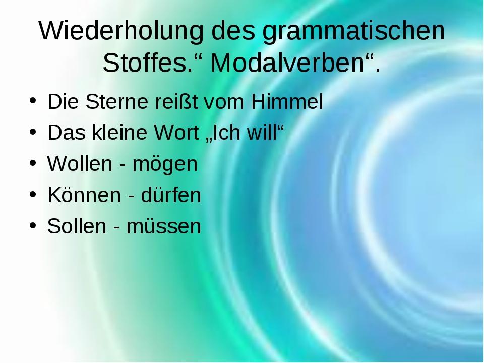 """Wiederholung des grammatischen Stoffes."""" Modalverben"""". Die Sterne reißt vom H..."""