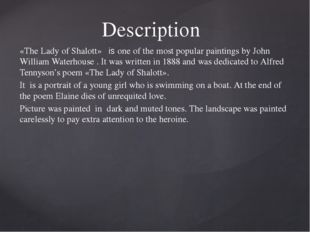 Description «The Lady of Shalott» is one of the most popular paintings by Joh