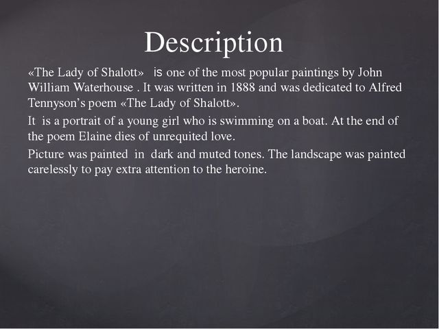 Description «The Lady of Shalott» is one of the most popular paintings by Joh...