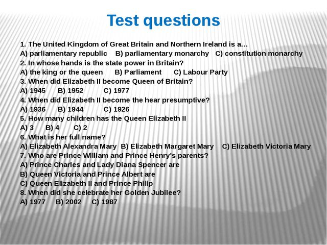 Test questions 1. The United Kingdom of Great Britain and Northern Ireland is...