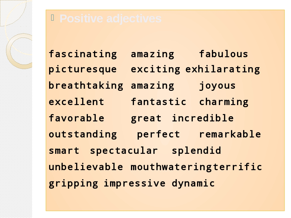 Positive adjectives fascinating	amazing		fabulous picturesque	exciting	exhila...