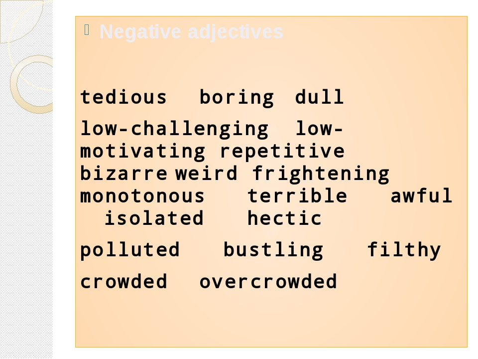 Negative adjectives tedious boring dull  low-challenginglow-motivating r...