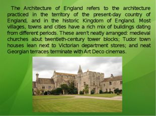 The Architecture of England refers to the architecture practiced in the terr
