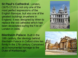 St Paul's Cathedral, London, (1675-1710) is not only one of the most perfect