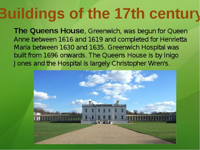 Buildings of the 17th century The Queens House, Greenwich, was begun for Quee...
