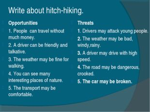 Write about hitch-hiking. Opportunities 1. People can travel without much mon