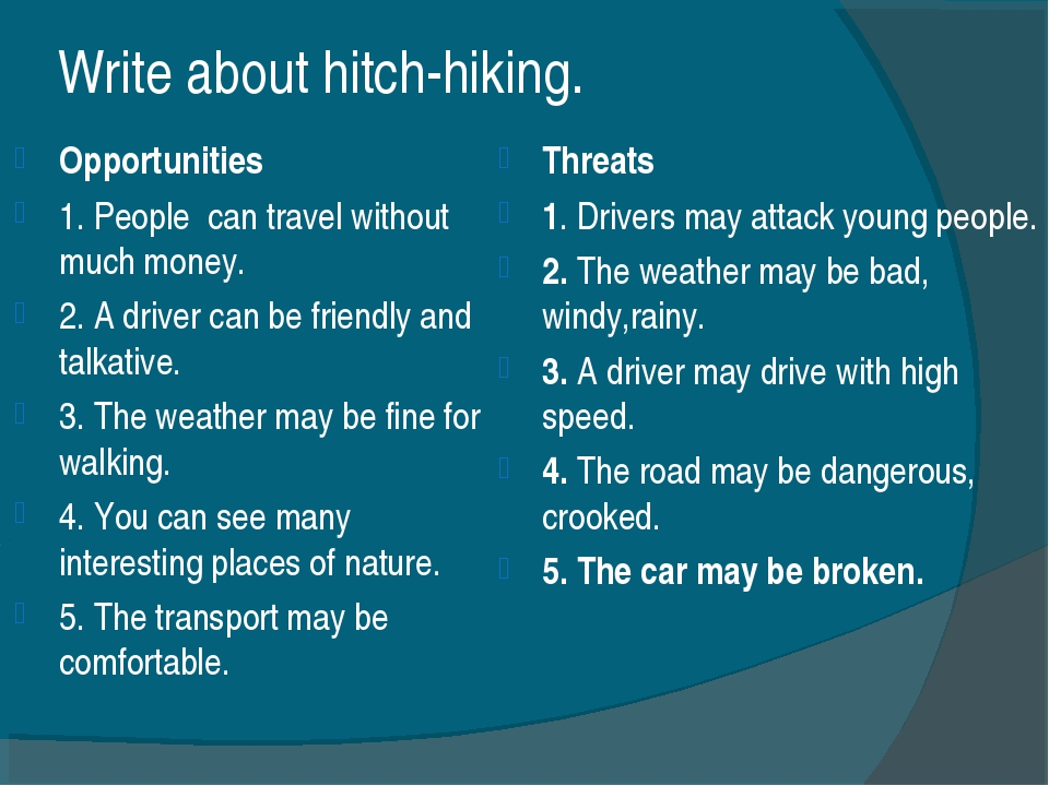 Write about hitch-hiking. Opportunities 1. People can travel without much mon...