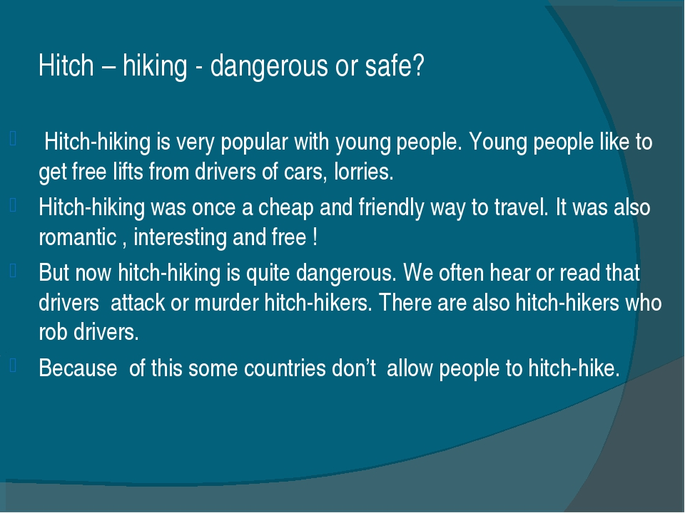 Hitch – hiking - dangerous or safe? Hitch-hiking is very popular with young p...