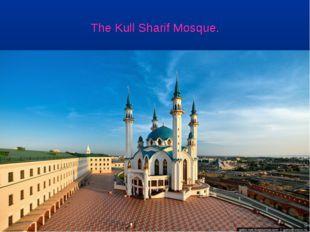 The Kull Sharif Mosque.